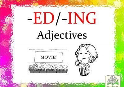 Contoh Adjectives yang Berakhiran -ED dan -ING